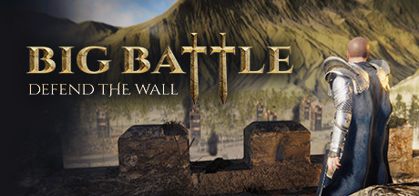 BIG BATTLE DEFEND THE WALL PC Game Free Download