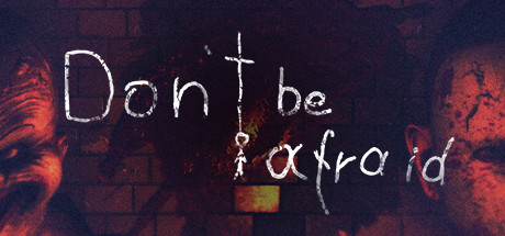DON'T BE AFRAID Game Free Download