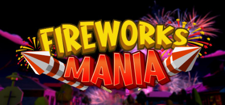Game Fireworks Mania An Explosive Simulator Download Free PC